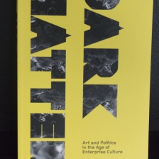Dark Matter: Art & Politics in the Age of Enterprise Culture, by Gregory Sholette
