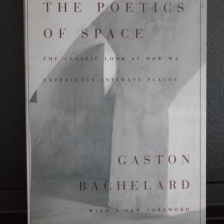 The Poetics of Space, by Gaston Bachelard